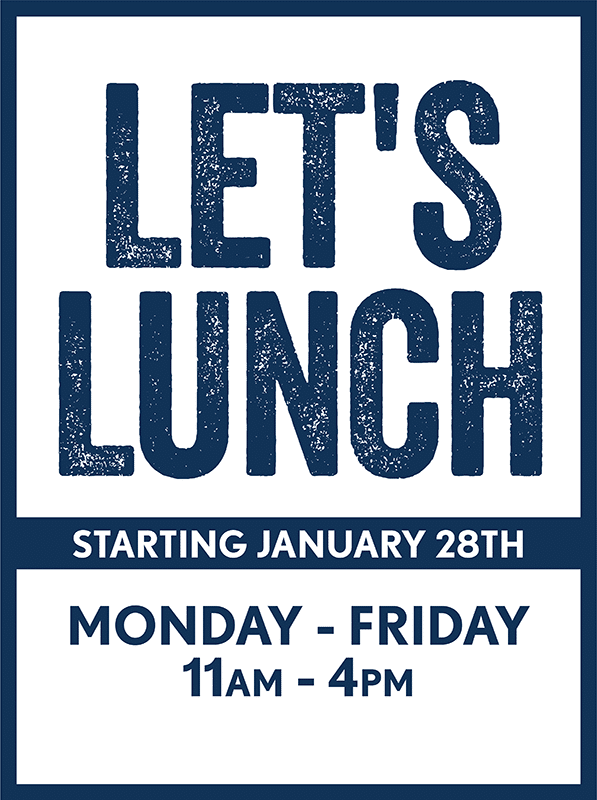 Lunch Starting January 28th from 11am-4pm